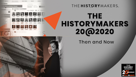 The HistoryMakers 20@2020: Then and Now