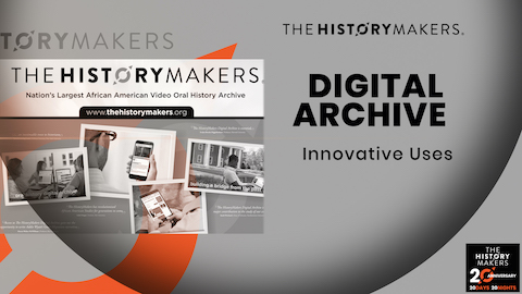 The HistoryMakers Digital Archive graphic