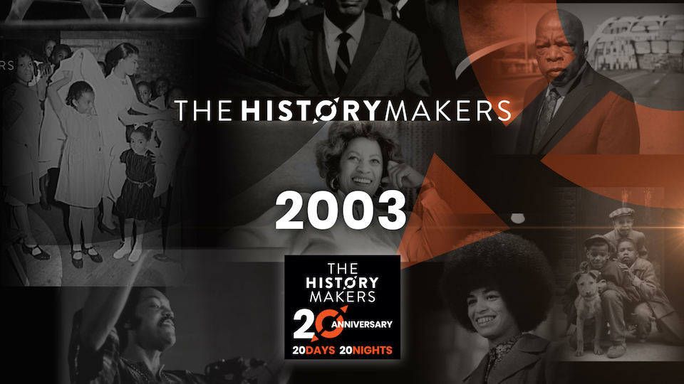 The HistoryMakers – Year 2003